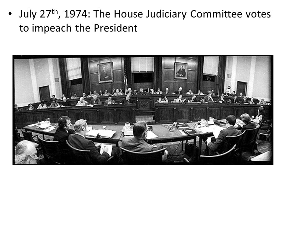 July 27th, 1974: The House Judiciary Committee votes to impeach the President