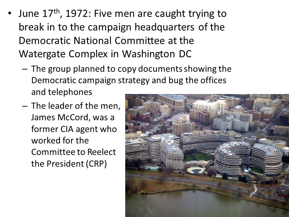 June 17th, 1972: Five men are caught trying to break in to the campaign headquarters of the Democratic National Committee at the Watergate Complex in Washington DC