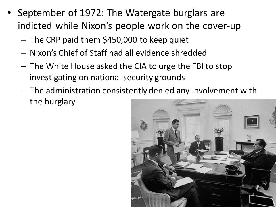 September of 1972: The Watergate burglars are indicted while Nixon's people work on the cover-up