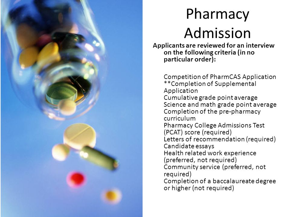 Pharmacy Admission Applicants are reviewed for an interview on the following criteria (in no particular order):