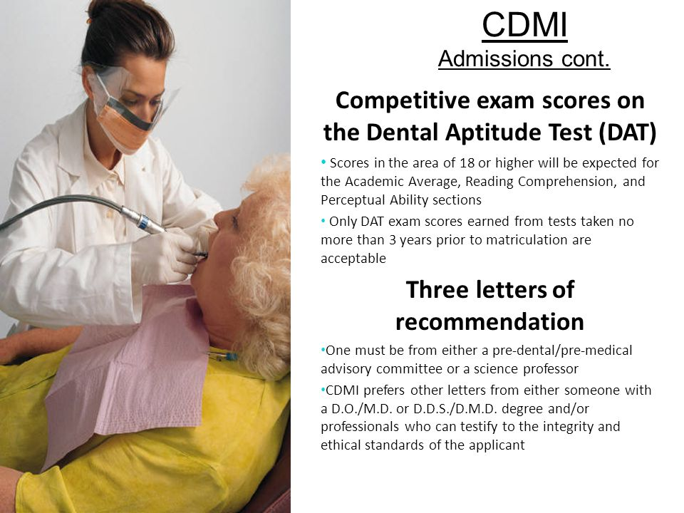 CDMI Admissions cont. Competitive exam scores on the Dental Aptitude Test (DAT)