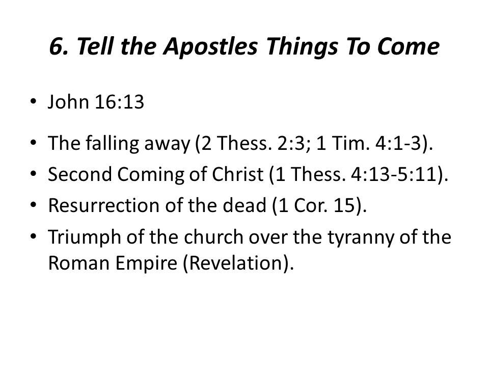 6. Tell the Apostles Things To Come