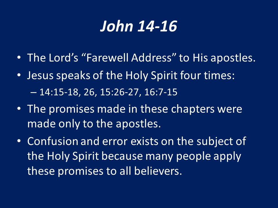 John 14-16 The Lord's Farewell Address to His apostles.