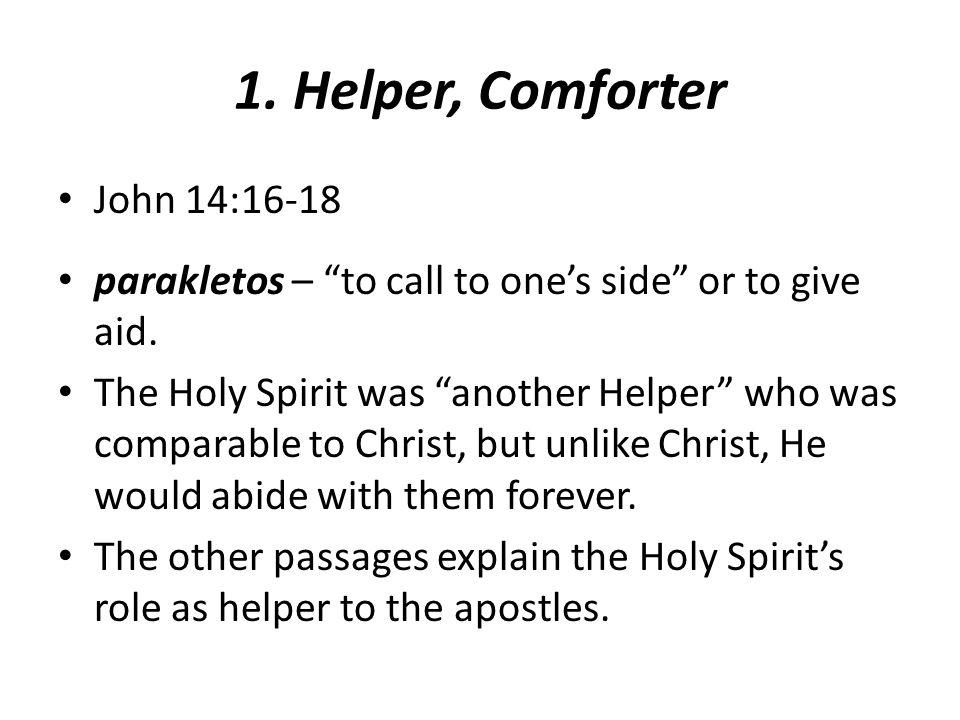 1. Helper, Comforter John 14:16-18