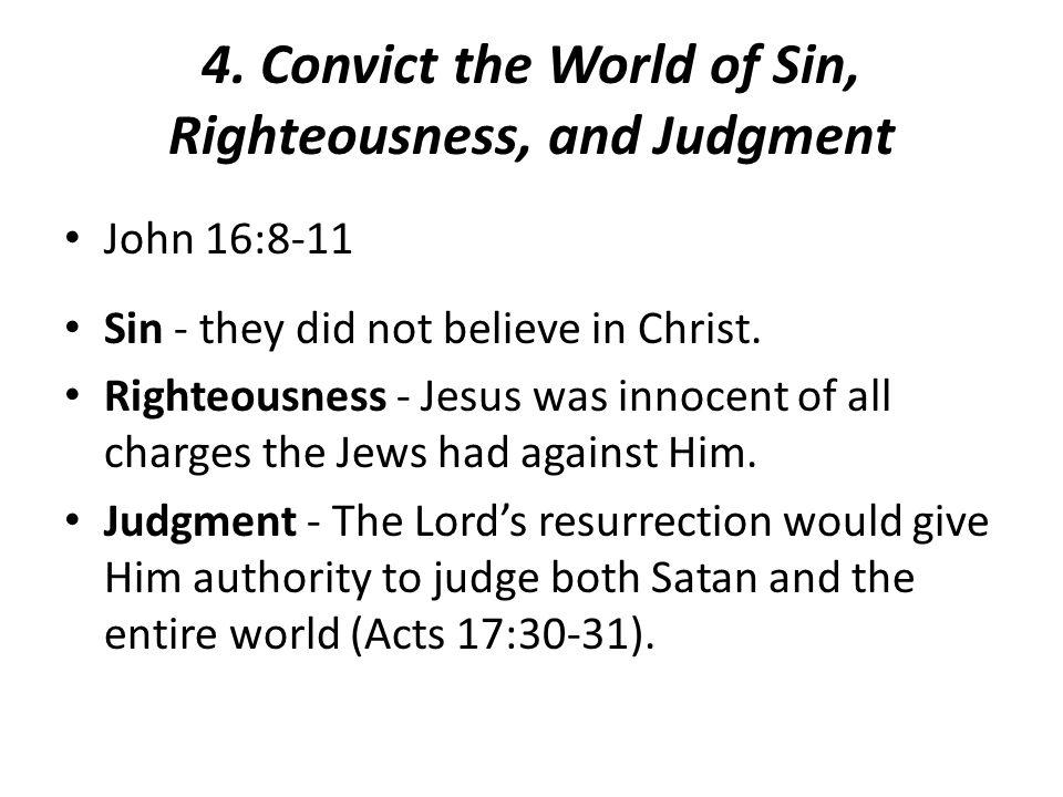 4. Convict the World of Sin, Righteousness, and Judgment