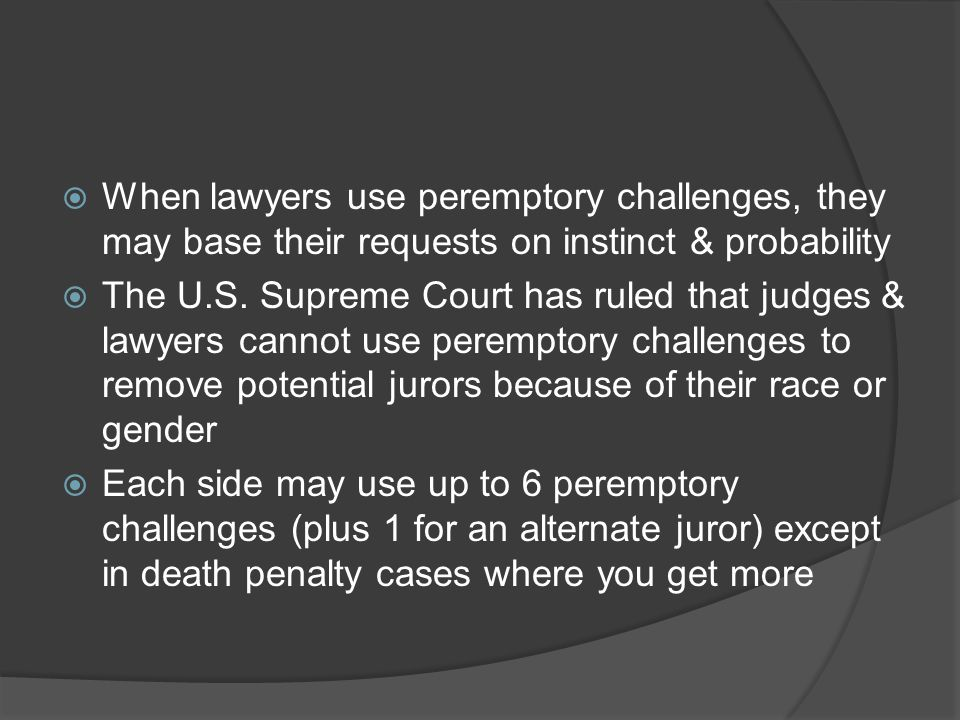 When lawyers use peremptory challenges, they may base their requests on instinct & probability