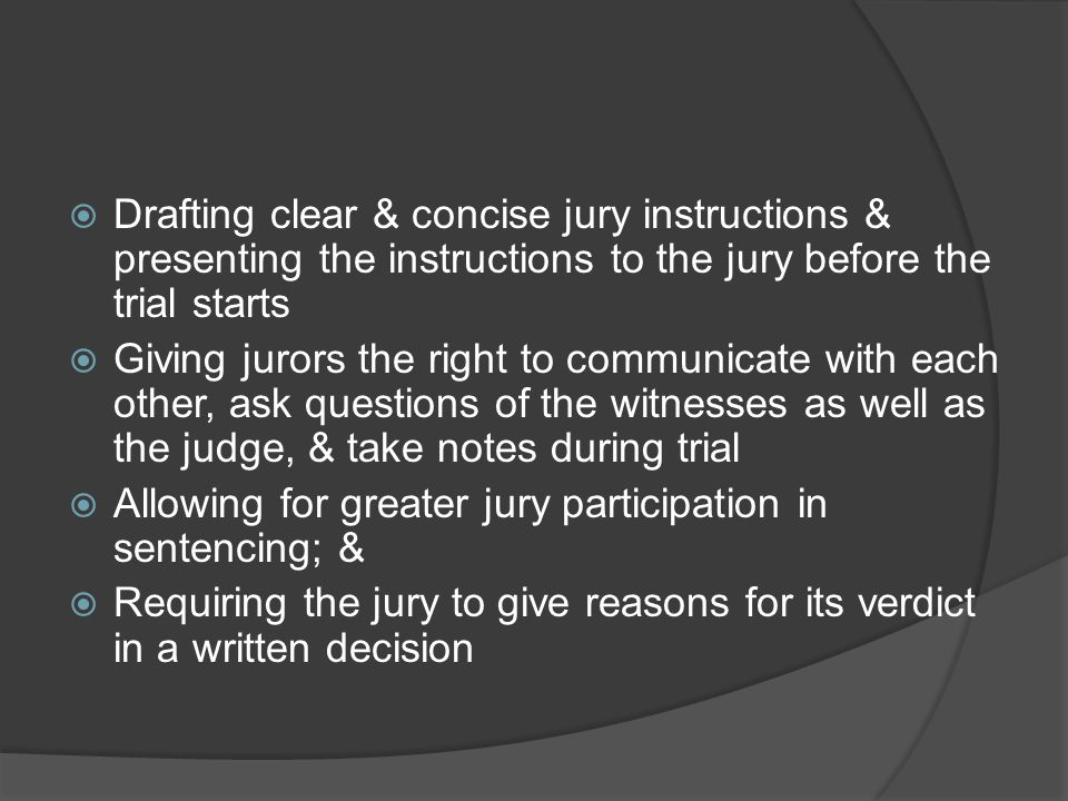 Drafting clear & concise jury instructions & presenting the instructions to the jury before the trial starts