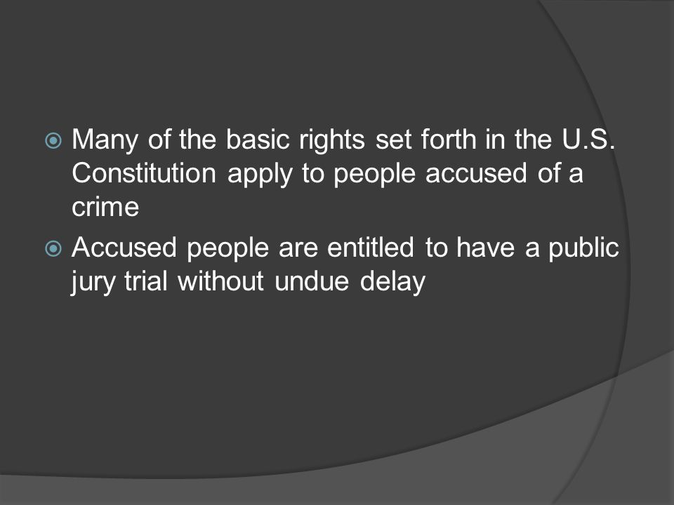 Many of the basic rights set forth in the U. S