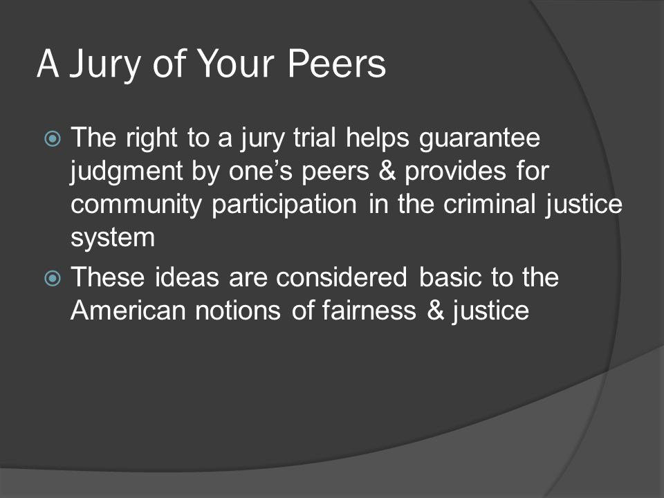A Jury of Your Peers