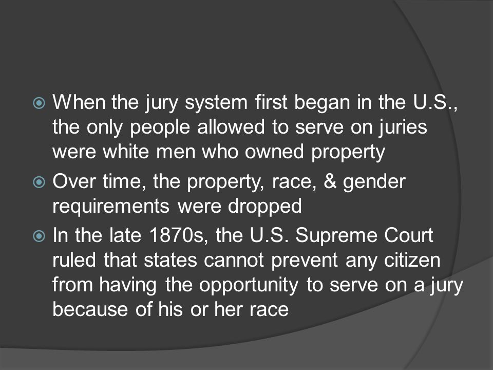 When the jury system first began in the U. S