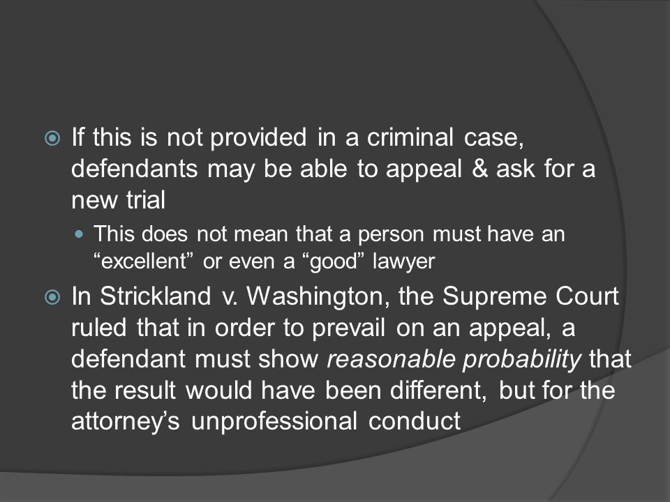 If this is not provided in a criminal case, defendants may be able to appeal & ask for a new trial