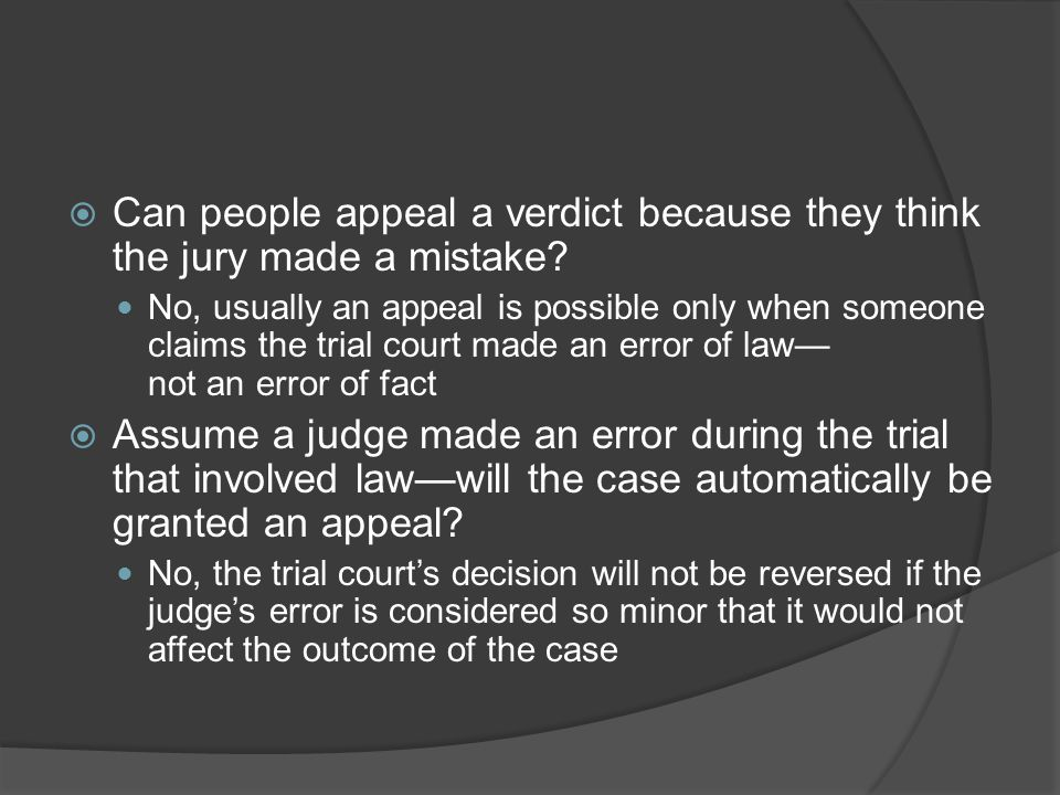 Can people appeal a verdict because they think the jury made a mistake