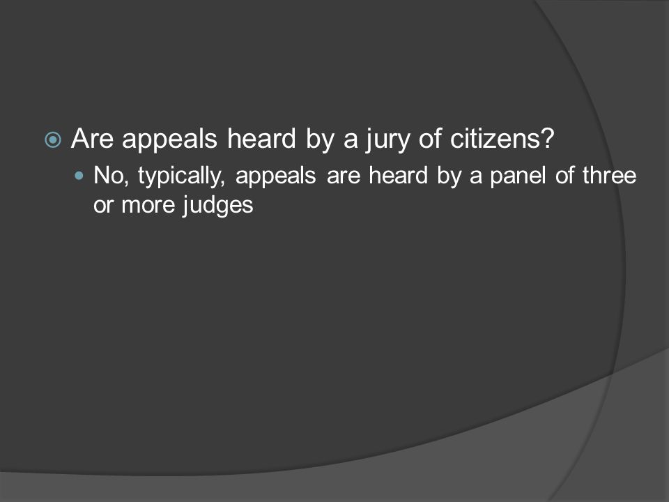 Are appeals heard by a jury of citizens