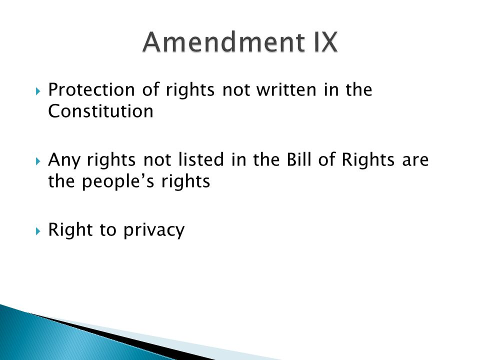 Amendment IX Protection of rights not written in the Constitution