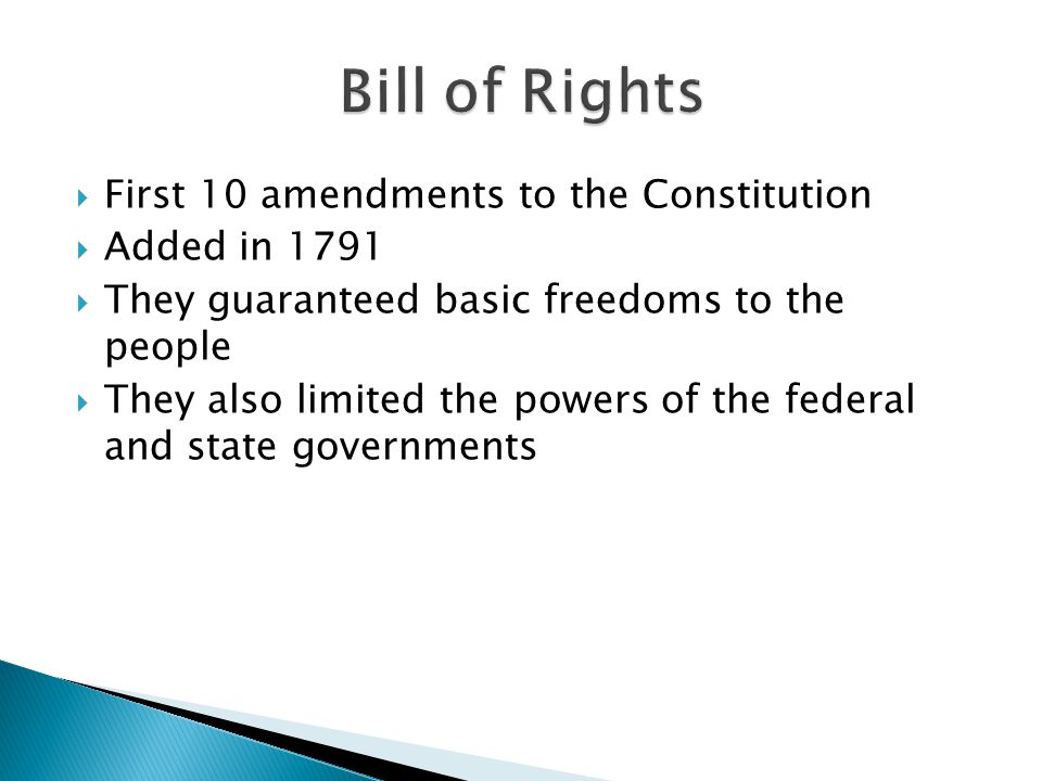 Bill of Rights First 10 amendments to the Constitution Added in 1791