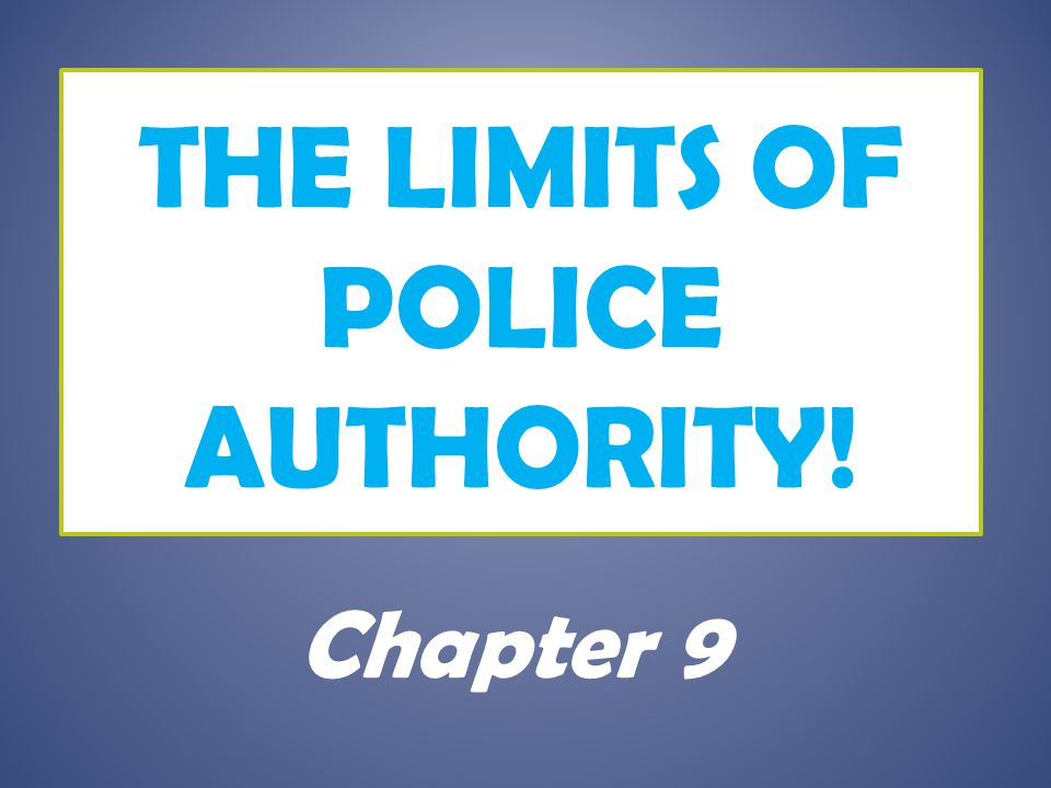 The Limits of Police Authority!