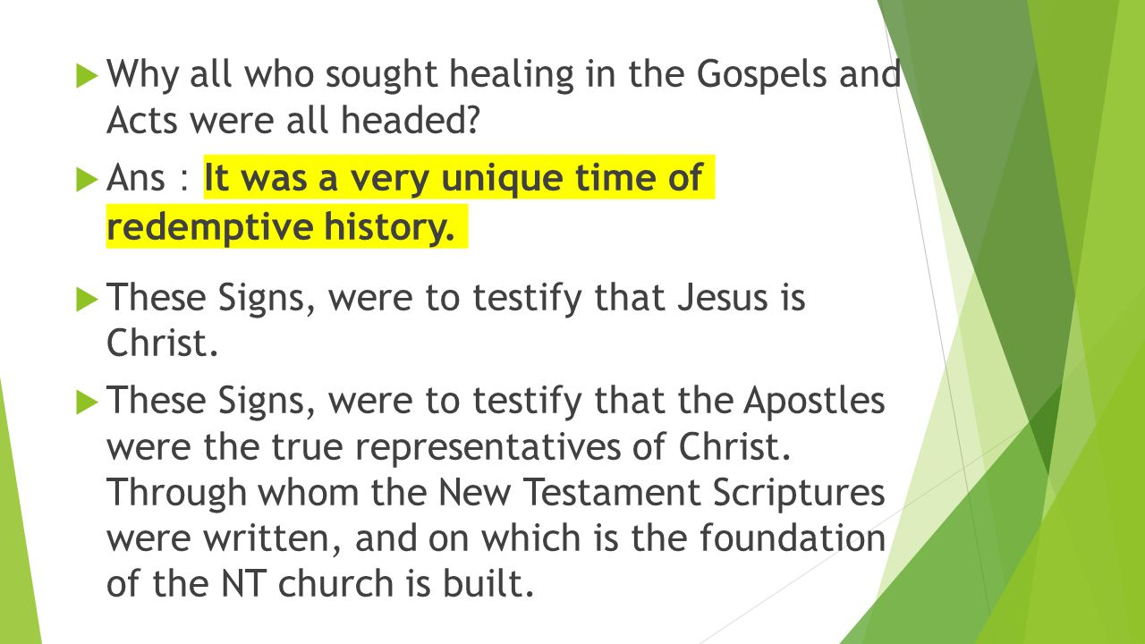 Why all who sought healing in the Gospels and Acts were all headed