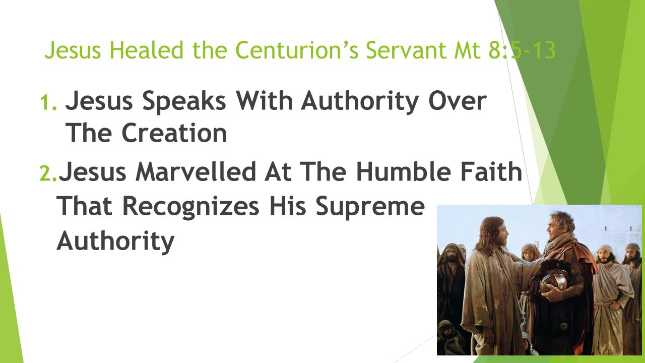 Jesus Healed the Centurion's Servant Mt 8:5-13