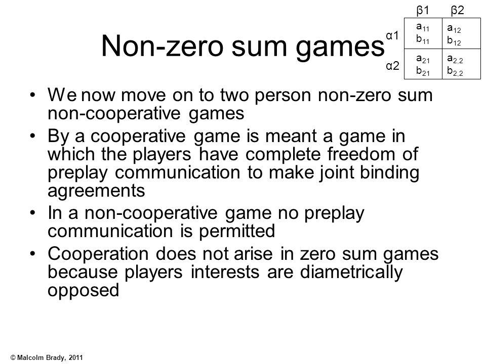 β2 β1. a11. b11. α1. α2. a12. b12. a21. b21. a2,2. b2,2. Non-zero sum games.