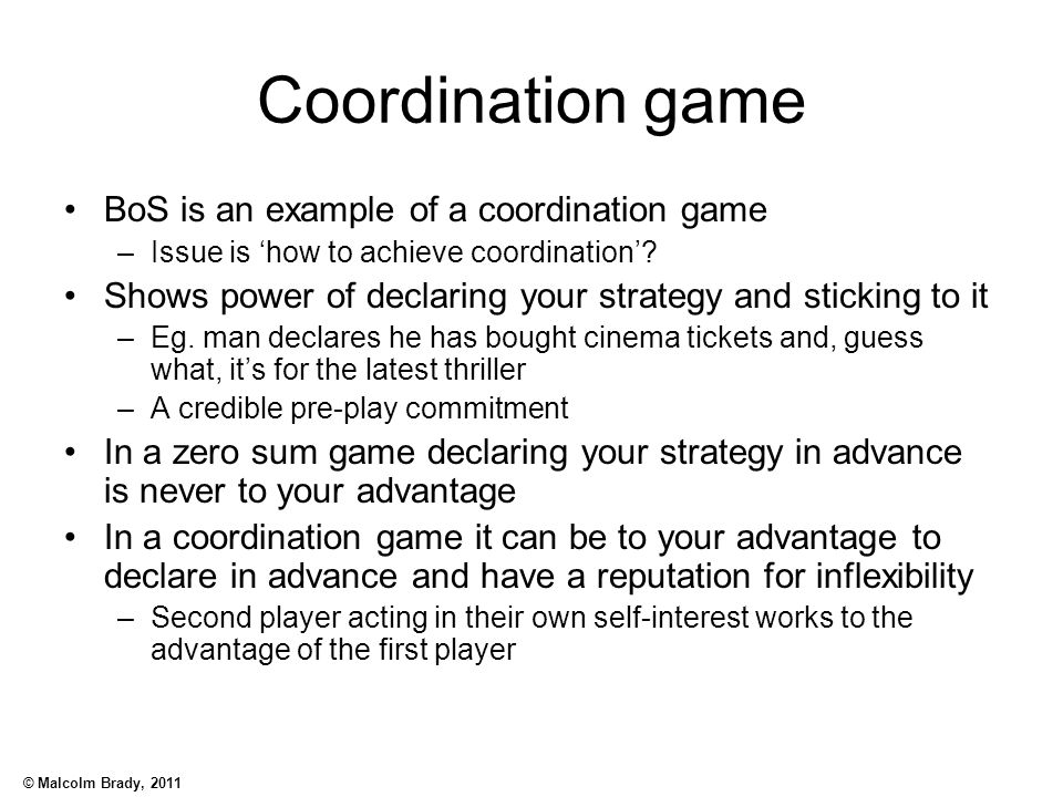 Coordination game BoS is an example of a coordination game