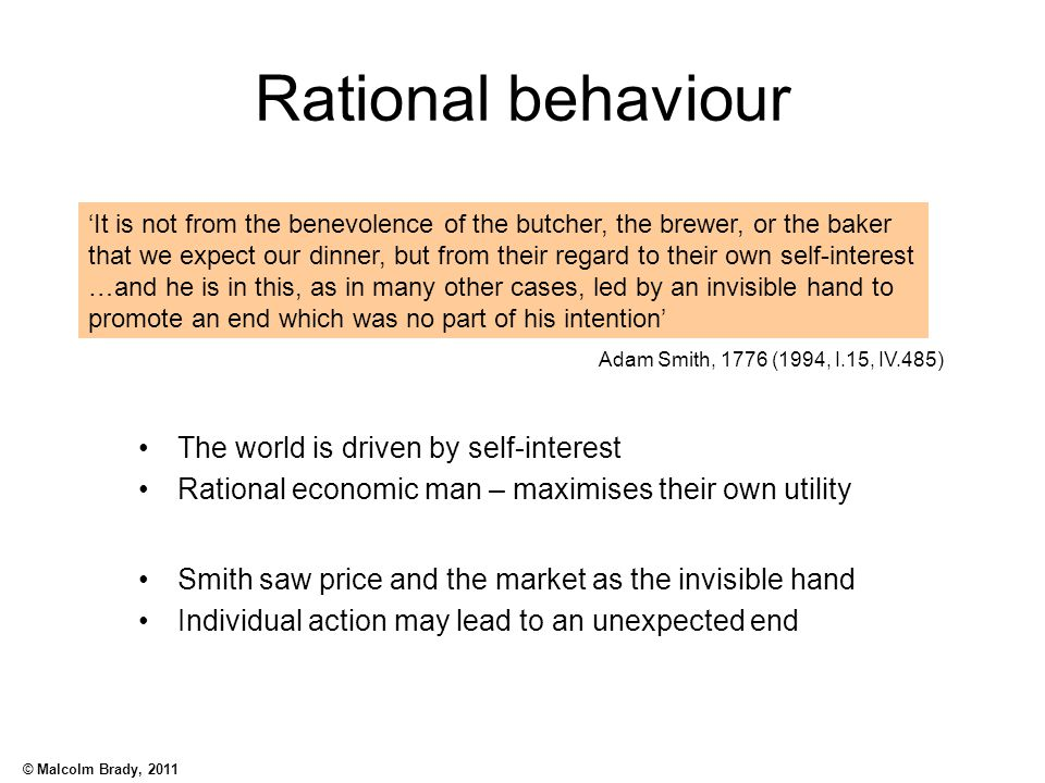 Rational behaviour The world is driven by self-interest