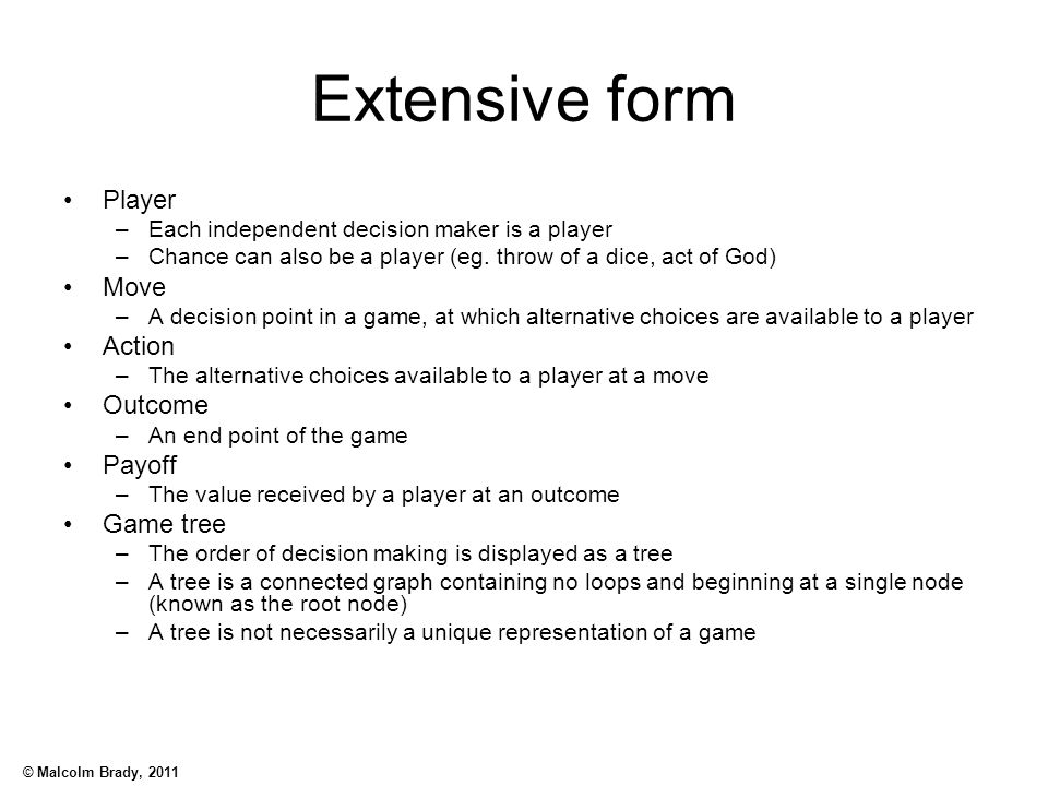 Extensive form Player Move Action Outcome Payoff Game tree