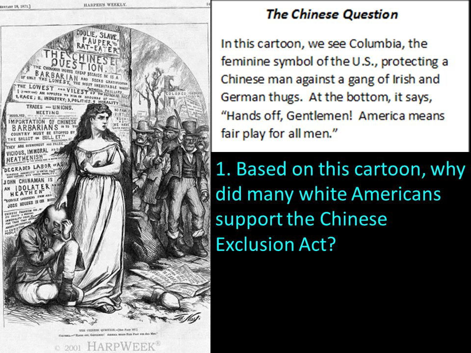 1. Based on this cartoon, why did many white Americans support the Chinese Exclusion Act