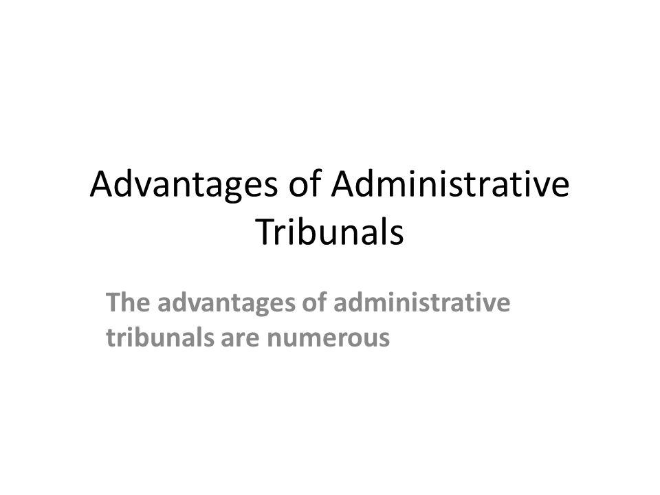 Advantages of Administrative Tribunals