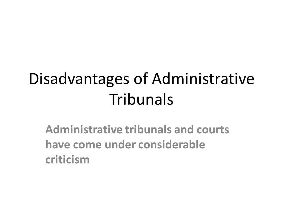 Disadvantages of Administrative Tribunals