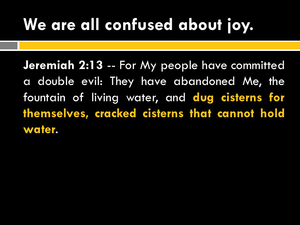 We are all confused about joy.