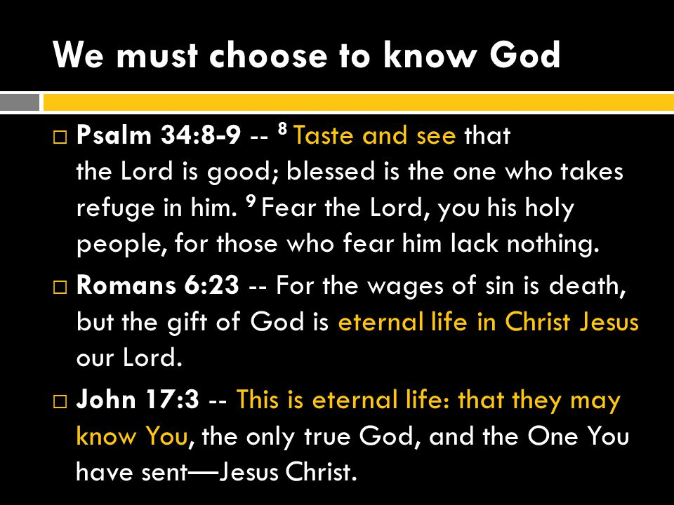 We must choose to know God