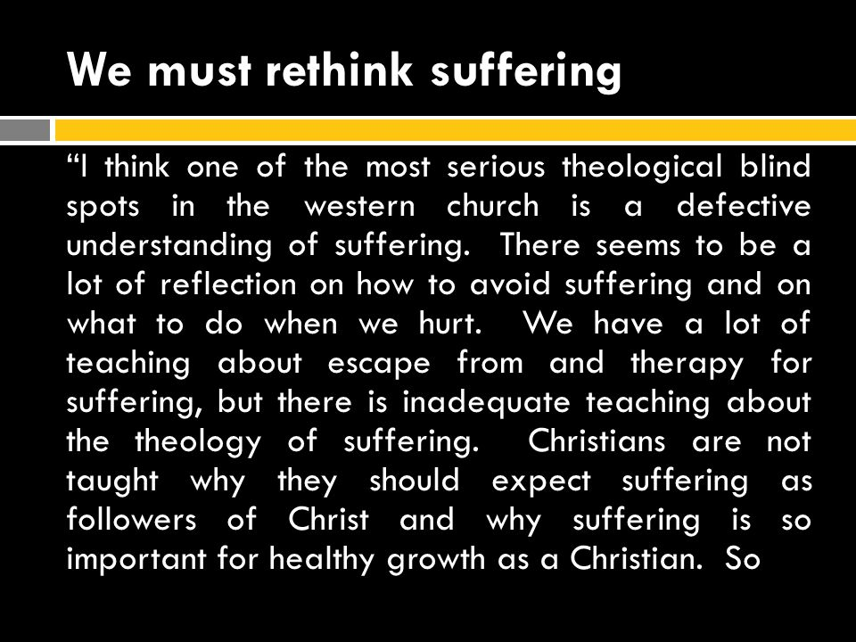 We must rethink suffering