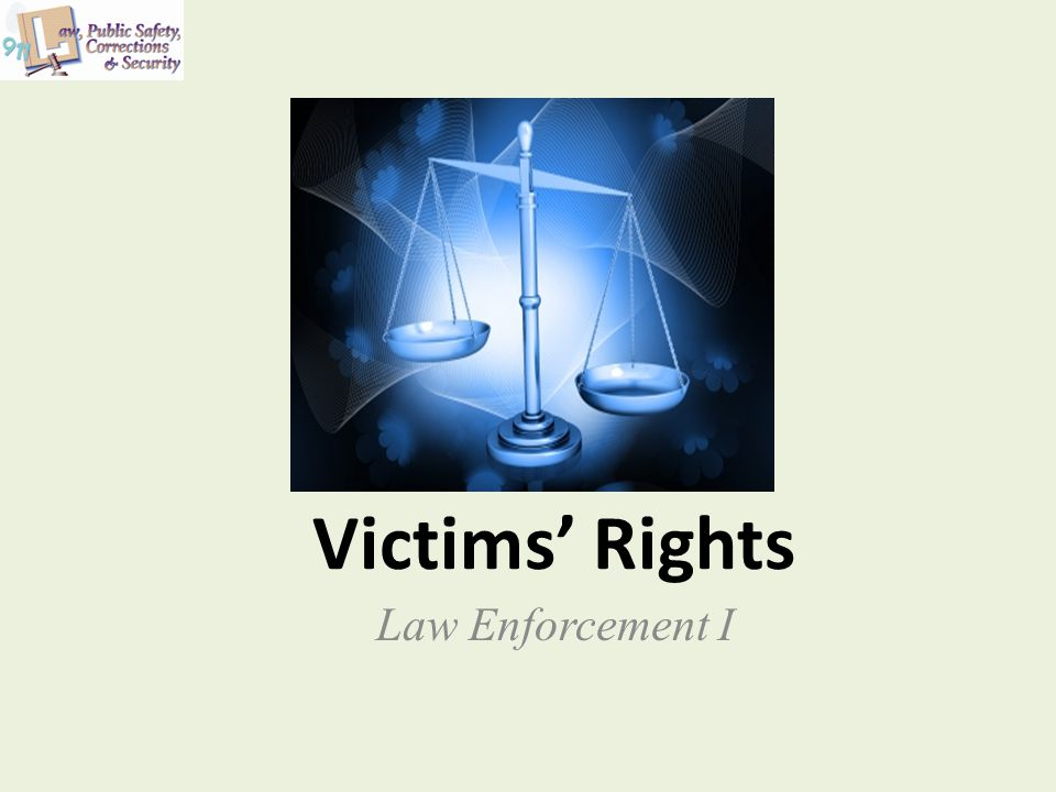 Victims' Rights Law Enforcement I