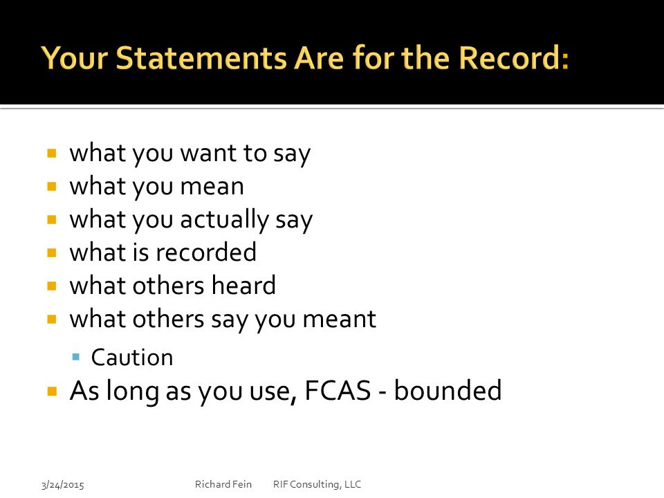 Your Statements Are for the Record: