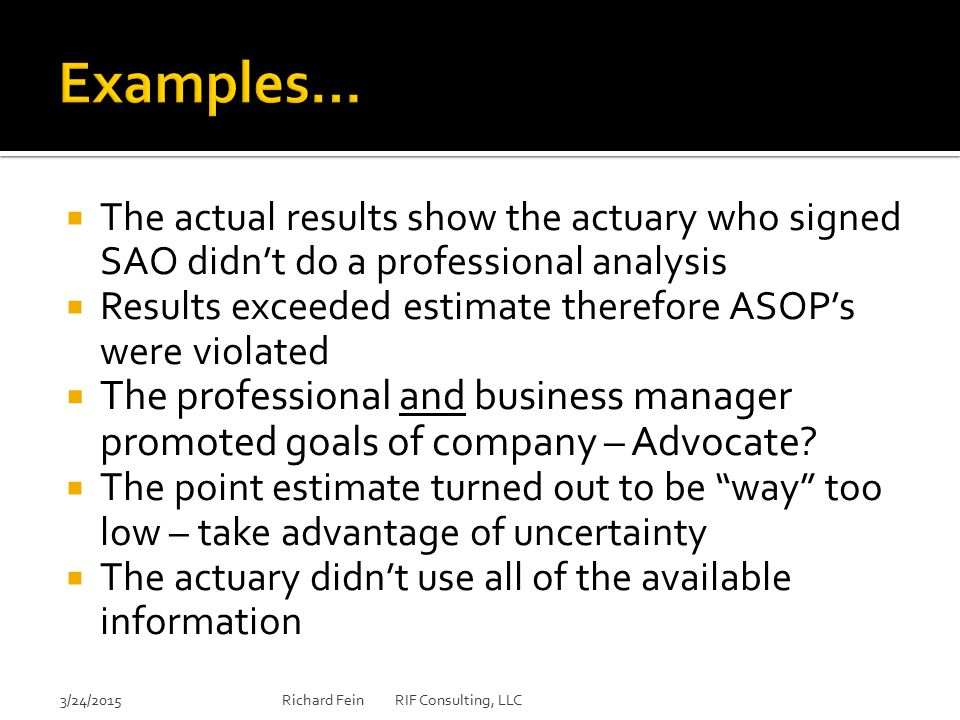 Examples… The actual results show the actuary who signed SAO didn't do a professional analysis.