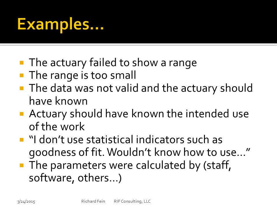 Examples… The actuary failed to show a range The range is too small