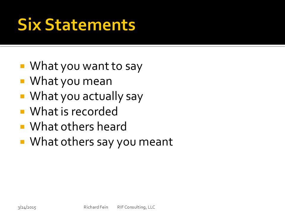 Six Statements What you want to say What you mean