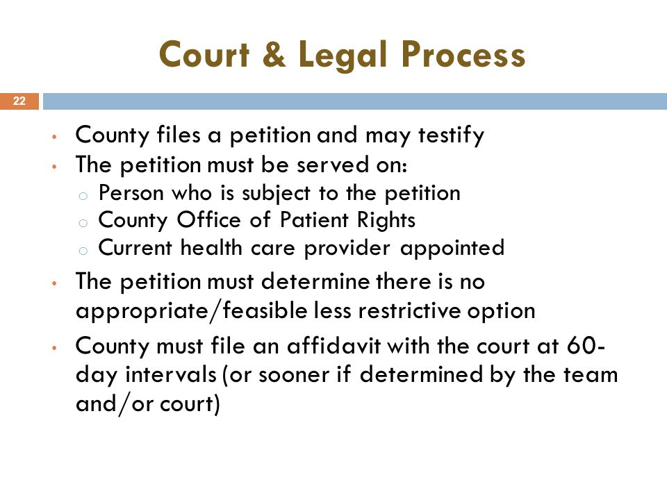Court & Legal Process County files a petition and may testify
