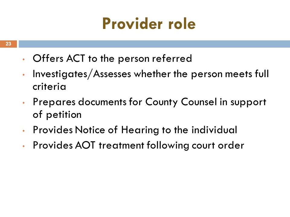 Provider role Offers ACT to the person referred