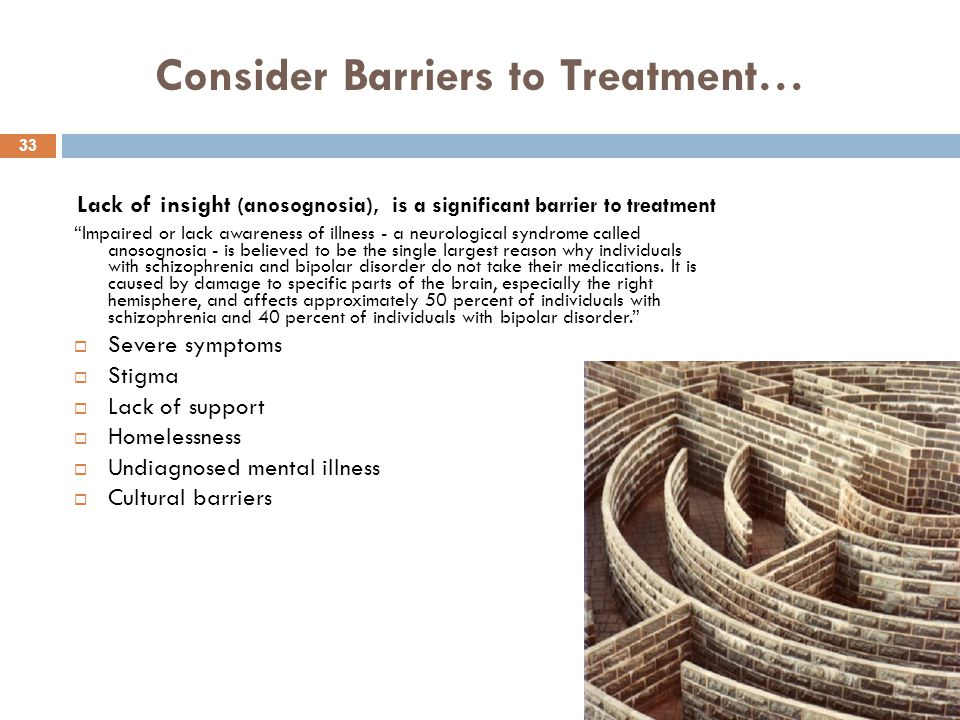 Consider Barriers to Treatment…