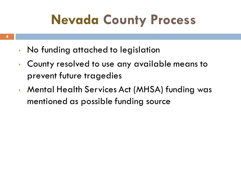Nevada County Process No funding attached to legislation