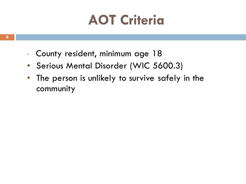 AOT Criteria County resident, minimum age 18