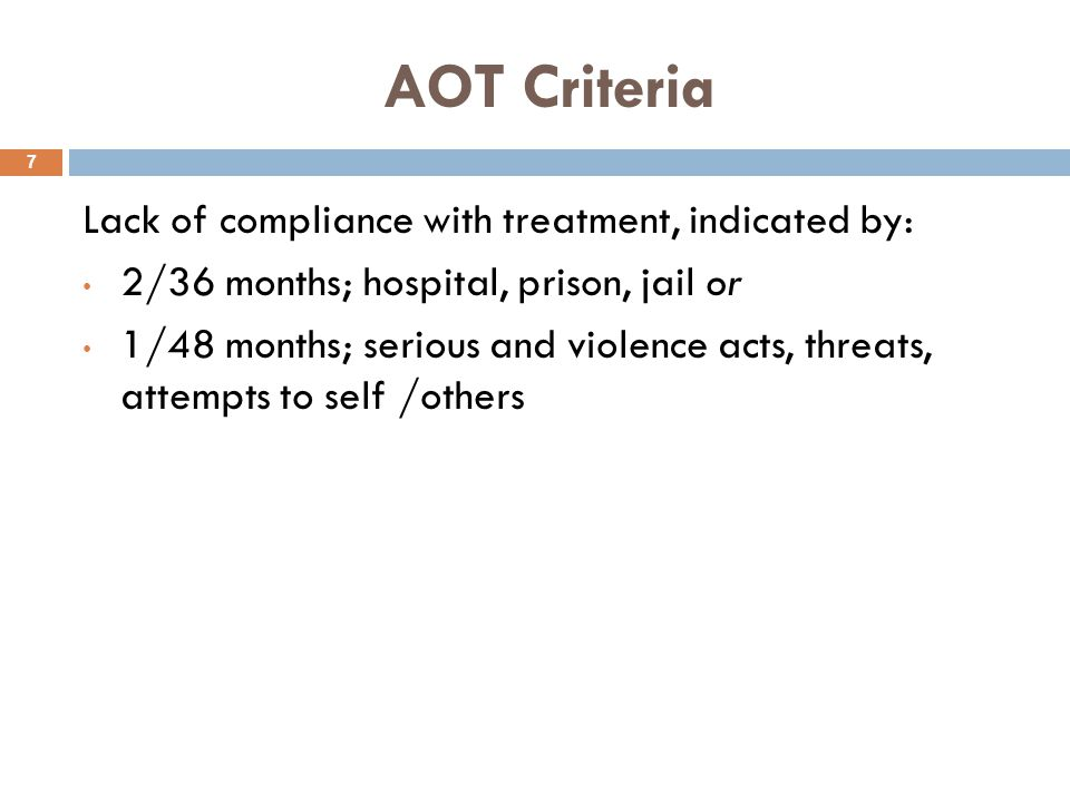 AOT Criteria Lack of compliance with treatment, indicated by: