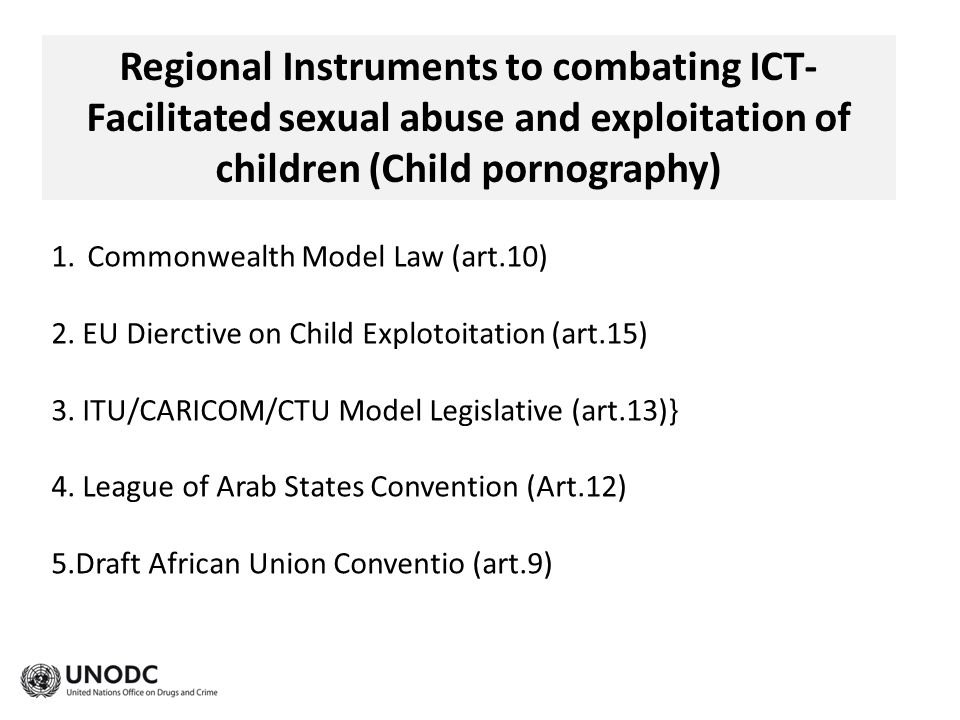 Regional Instruments to combating ICT-Facilitated sexual abuse and exploitation of children (Child pornography)
