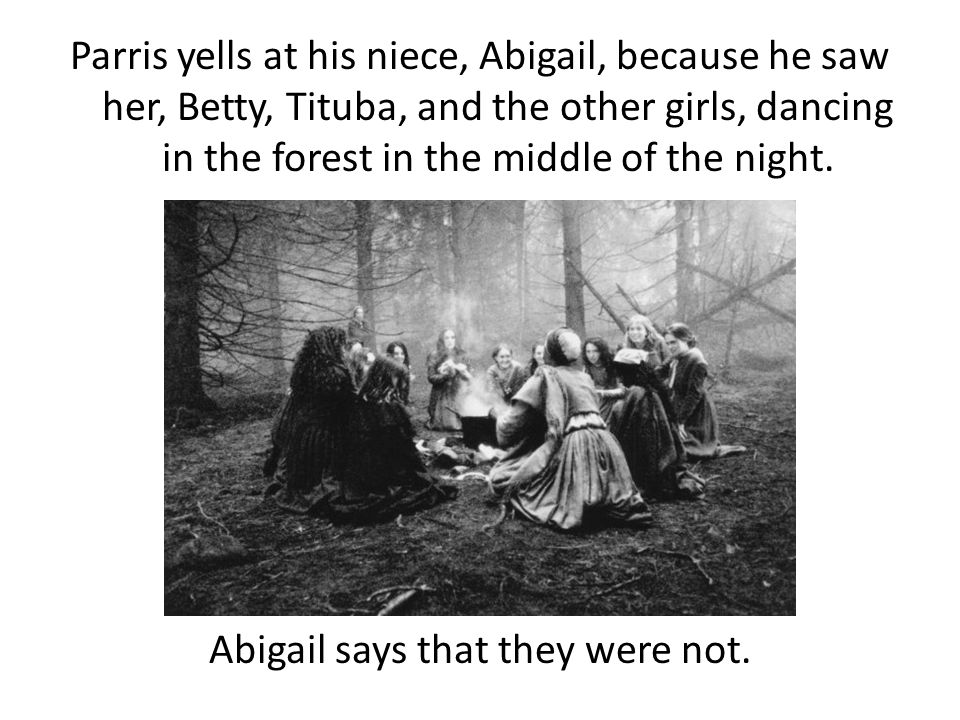 Abigail says that they were not.