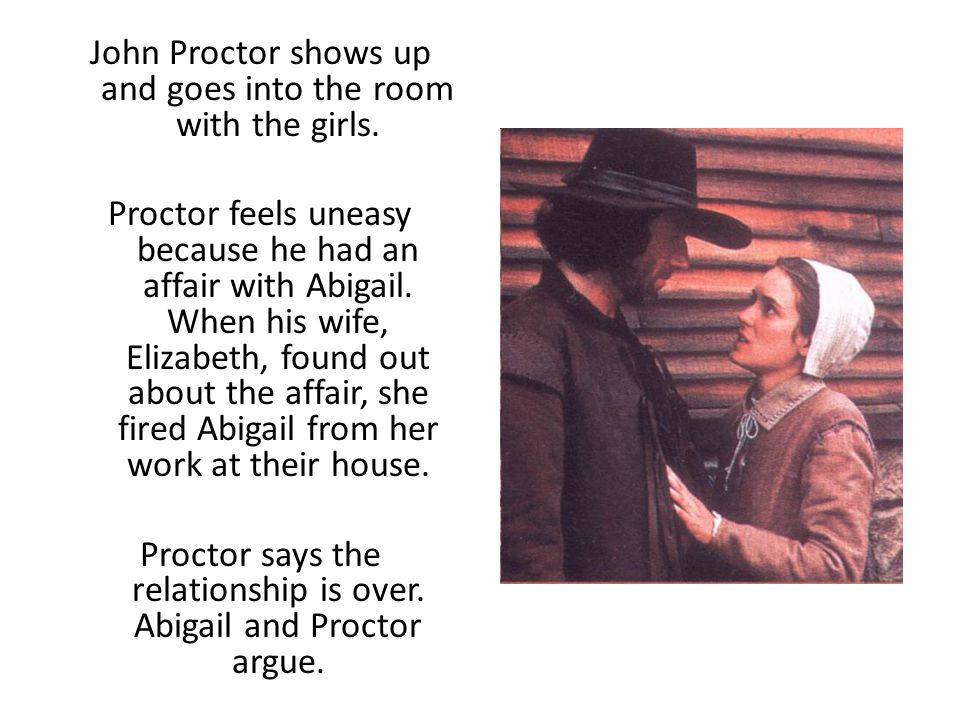John Proctor shows up and goes into the room with the girls