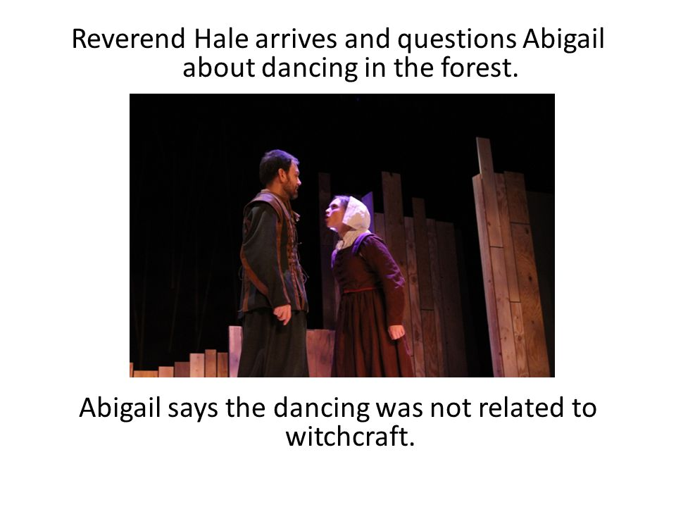 Abigail says the dancing was not related to witchcraft.