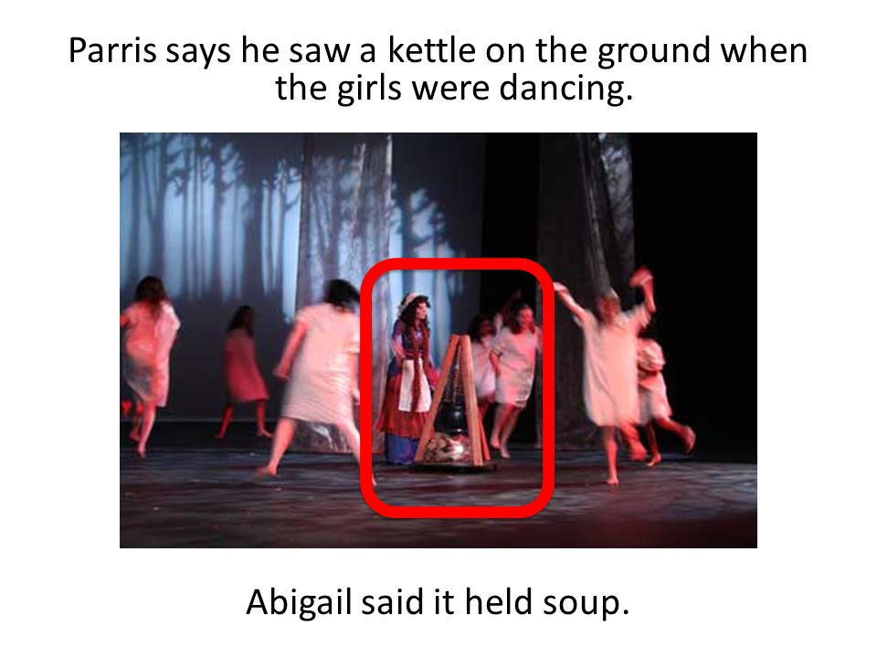 Parris says he saw a kettle on the ground when the girls were dancing