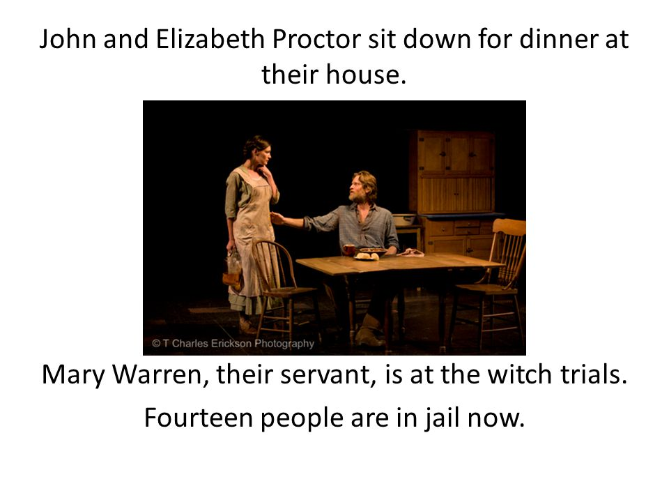 John and Elizabeth Proctor sit down for dinner at their house