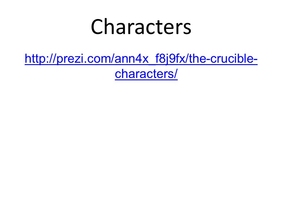 Characters http://prezi.com/ann4x_f8j9fx/the-crucible-characters/